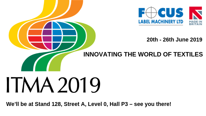 Visit Our Focus Label Exhibition Stand at ITMA 2019