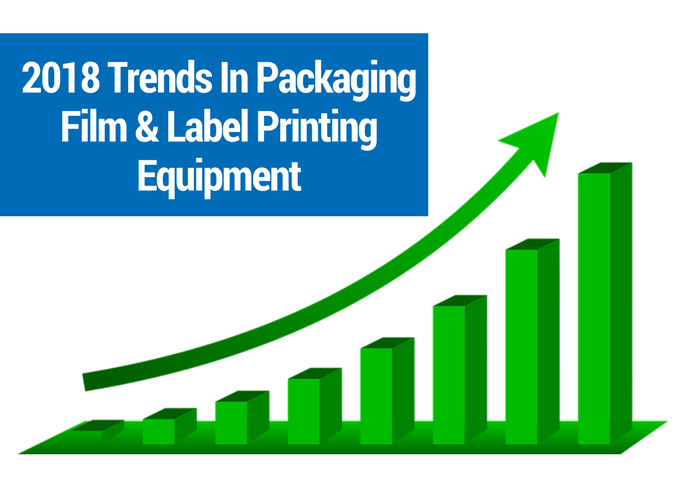 2018 Trends In Packaging Film & Label Printing Equipment.png
